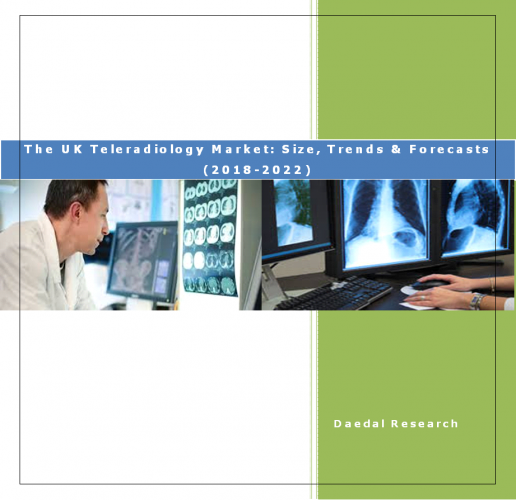 The UK Teleradiology Market Report: Size, Trends & Forecasts (2018-2022)