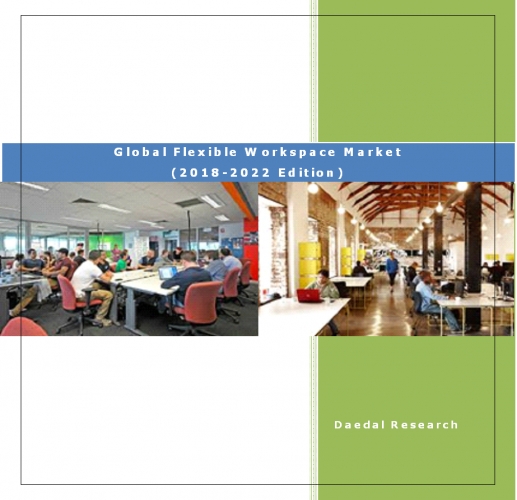 Global Flexible Workspace Market Report (2018-2022 Edition)