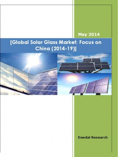 Global Solar Glass Market (2014-19) - Market Research Solutions India