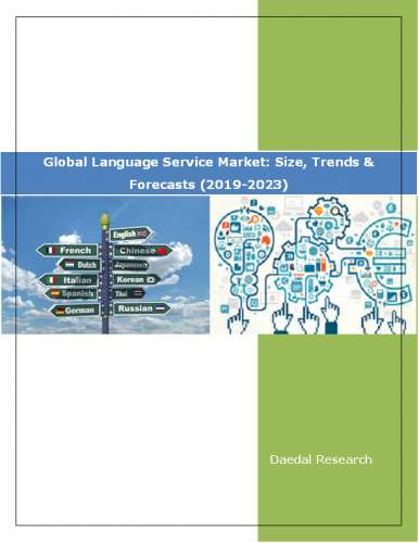 Global Language Service Market Report: Size, Trends & Forecasts (2019-2023)